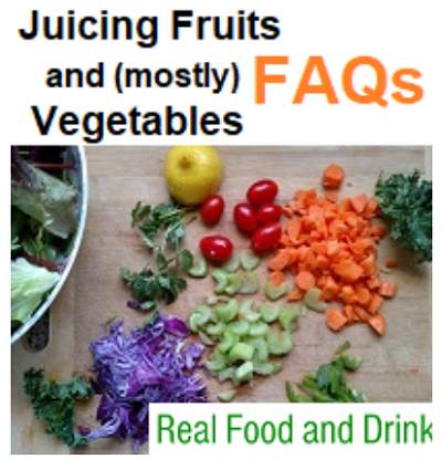 Juicing Fruits and Mostly Vegetables