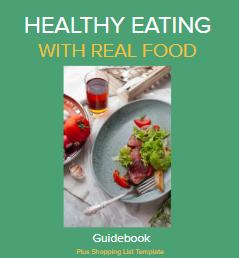 Healthy Eating with Real Food Guidebook